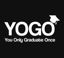 YOGO - You Only Graduate Once by box182