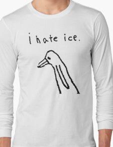 i hate ice. Long Sleeve T-Shirt