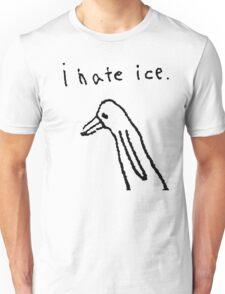 i hate ice. Unisex T-Shirt