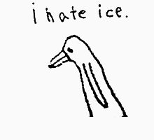i hate ice. T-Shirt