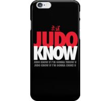 Judo Know iPhone Case/Skin