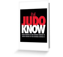 Judo Know Greeting Card