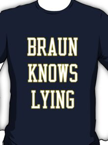 Braun Knows Lying Current Colors T-Shirt