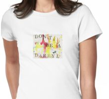 Don't be a Darryl Womens Fitted T-Shirt