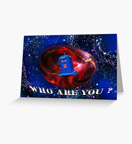 Who Are you  Greeting Card
