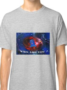 Who Are you  Classic T-Shirt