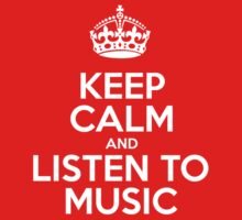 Keep Calm and Listen to Music - White Crown Kids Clothes