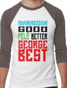 Maradona good, Pelè better, George... BEST Men's Baseball ¾ T-Shirt