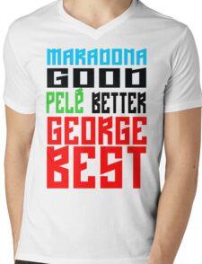 Maradona good, Pelè better, George... BEST Mens V-Neck T-Shirt