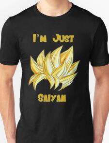 Dragon Ball Z - I'm just Saiyan T-Shirt