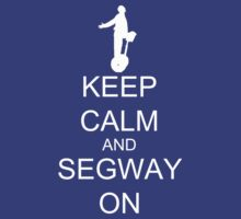 Keep calm and segway on by reens55