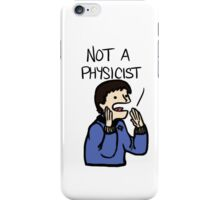 I'm a doctor, not a physicist case iPhone Case/Skin