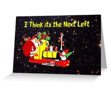 I Think Christmas is Next Left Greeting Card