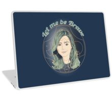 LET ME BE BRAVE Laptop Skin