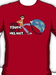 Life's Tough. Get a Helmet. T-Shirt