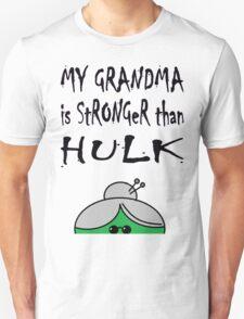 My Grandma Is Stronger Than Hulk Unisex T-Shirt