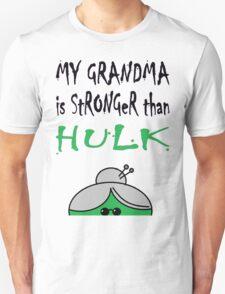 My Grandma Is Stronger Than Hulk B T-Shirt