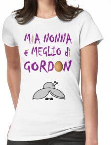 Masterchef - Mia Nonna E' Meglio Di Gordon Ramsay Womens Fitted T-Shirt