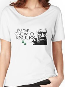 I'm The One Who Knocks THE DOOR!!! Women's Relaxed Fit T-Shirt