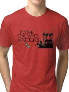 I'm The One Who Knocks THE DOOR!!! Tri-blend T-Shirt