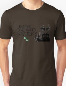 I'm The One Who Knocks THE DOOR!!! T-Shirt