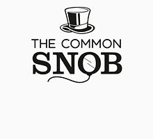 The Common Snob Unisex T-Shirt