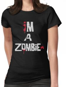 I'm A Zombie Womens Fitted T-Shirt