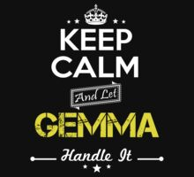 GEMMA KEEP CLAM AND LET  HANDLE IT - T Shirt, Hoodie, Hoodies, Year, Birthday by oaoatm