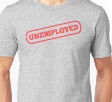 Unemployed Unisex T-Shirt