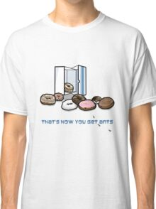 That's How You Get Ants Classic T-Shirt