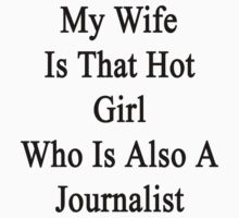 My Wife Is That Hot Girl Who Is Also A Journalist  by supernova23