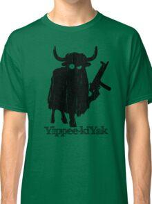 Yippee-kiYak Classic T-Shirt