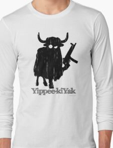 Yippee-kiYak Long Sleeve T-Shirt