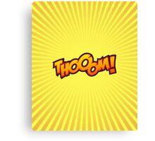 Thooom! Canvas Print