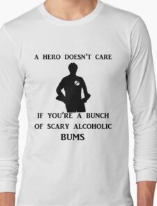 a hero doesn't care Long Sleeve T-Shirt