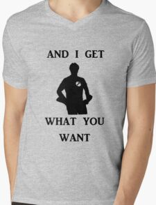 And I get what you want Mens V-Neck T-Shirt