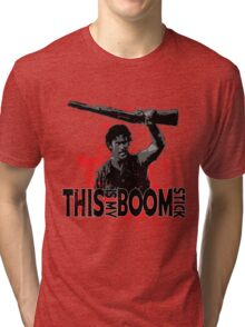 Army of Darkness, Ash, This is my Boomstick Tri-blend T-Shirt