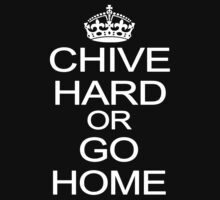 chive hard or go home  by bulingean