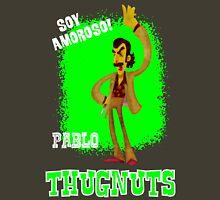Thugnuts!-Pablo Shirt Unisex T-Shirt