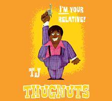 Thugnuts!-TJ Shirt Unisex T-Shirt
