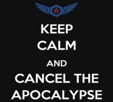 Keep Calm And Cancel The Apocalypse by MojoZula