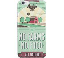 NO FARMS, NO FOOD iPhone Case/Skin