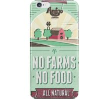 NO FARMS, NO FOOD iPhone Case/Skin