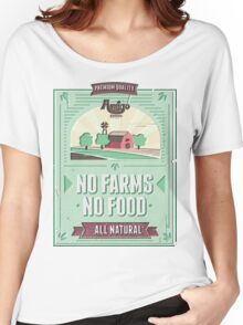 NO FARMS, NO FOOD Women's Relaxed Fit T-Shirt