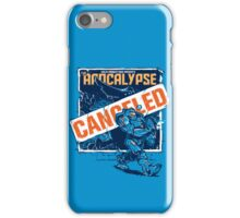 Apocalypse Canceled iPhone Case/Skin