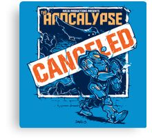 Apocalypse Canceled Canvas Print
