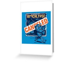 Apocalypse Canceled Greeting Card
