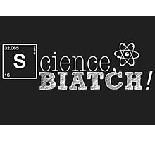 Science, biatch! White Photographic Print