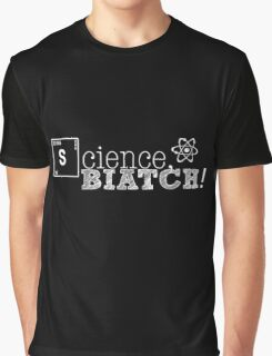 Science, biatch! White Graphic T-Shirt