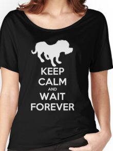 Wait Forever Women's Relaxed Fit T-Shirt